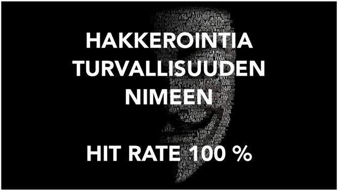 Hakkerointia turvallisuuden nimeen – Hit rate 100%